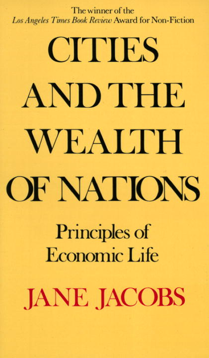 Jane Jacobs 1984 Cities and the Wealth of Nations